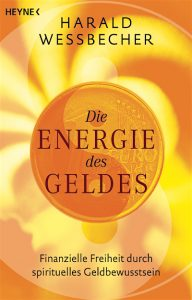 Die Energie des Geldes von Harald Wessbecher