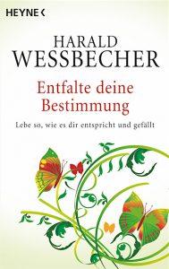 Entfalte deine Bestimmung von Harald Wessbecher