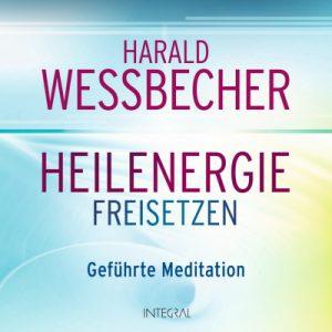 Heilenergie freisetzen CD von Harald Wessbecher
