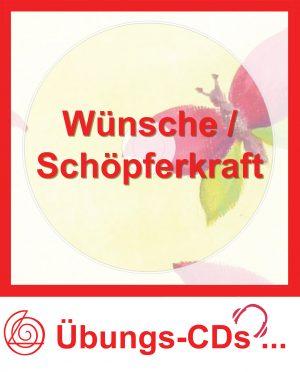 Übungs-CDs mit spezieller Klangtechnik (Hemisphärensynchronisation) - Wünsche / Schöpferkraft