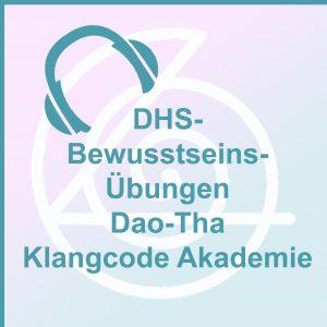 DHS-Bewusstseins-Übungen Dao-Tha Klangcode Akademie