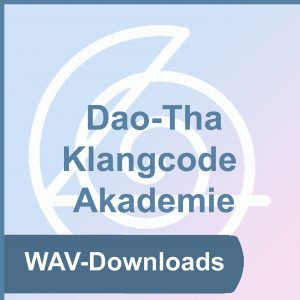 Dao-Tha Klangcode Akademie - WAV-Downloads