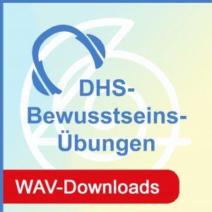 WAV-Downloads DHS-Bewusstseins-Übungen
