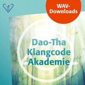 Dao-Tha Klangcode Akademie - Lieder und Gesänge - Downloads