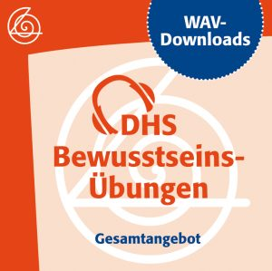 DHS-Bewusstseins-Übungen als WAV-Downloads - Gesamtangebot