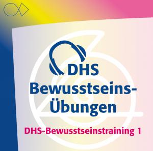 12 Übungen zum DHS-Bewusstseins-Training