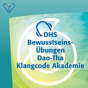 6 Übungen Dao-Tha Klangcode Akademie